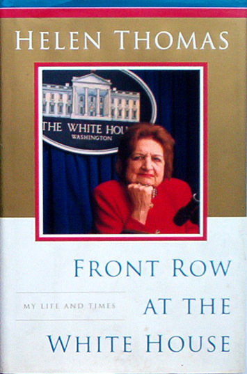 Fornt Row at the White House by Helen Thomas
