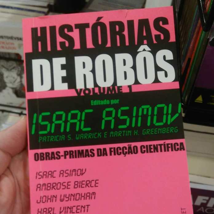 historias-de-robos-isaac-asimov Resenha   Histórias de Robôs de Isaac Asimov