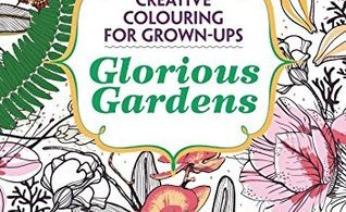 Glorious Gardens Adult Coloring Book Review