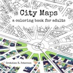 citymaps - The Gorgeous Colouring Book for Grown Ups - Discover Your Inner Creative