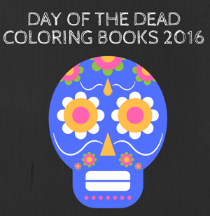 day of the dead books 2016300 day of the dead coloring books 2016 - Day Of The Dead Coloring Book