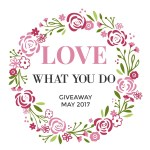 LOVEWHATYOUDOMAY - Love What You Do - Monthly Giveaway - June  2017