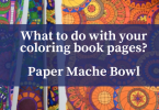 What to do with your coloring book pages 1 - What to do with your coloring pages? Quick paper mache bowl
