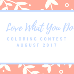 Love What You Do GiveawayJuly 2017 - Love What You Do - Monthly Giveaway - May 2017