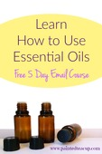 Learn how to use essential oils free 5 day email course