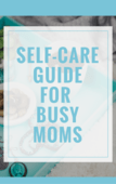 The  how to self care for busy moms