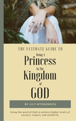 The ultimate guide to being a princess in the kingdom of god  book cover
