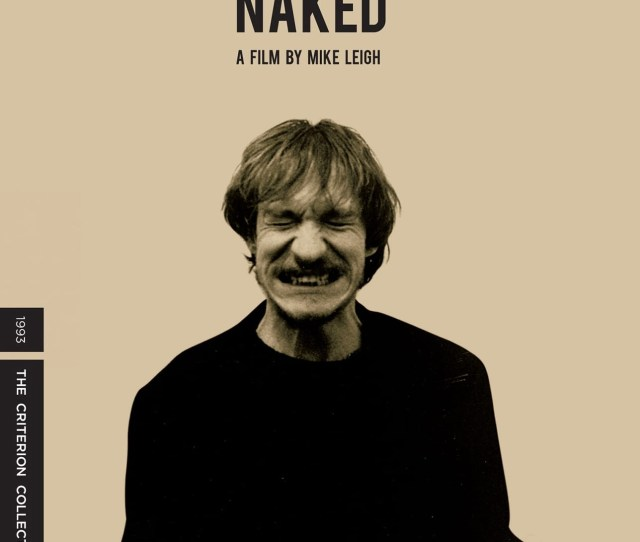 The Brilliant And Controversial Naked From Director Mike Leigh Stars David Thewlis As Johnny A Charming And Eloquent But Relentlessly Vicious Drifter