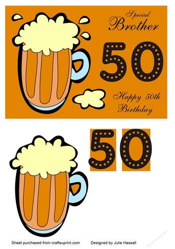 50th Birthday Card For Brother With Pint Of Beer Cup721713 2306 Craftsuprint