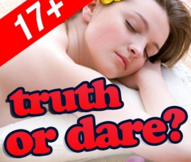 Adult Truth Or Dare Hot Sex Strip Edition