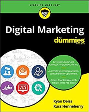 Digital Marketing for Dummies by Ryan Deiss & Russ Henneberry