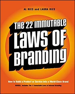 The 22 Immutable Laws of Branding by Al Ries & Laura Ries