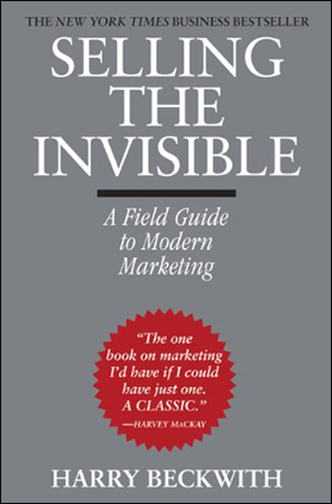 Selling the Invisible: A Field Guide to Modern Marketing by Harry Beckwith