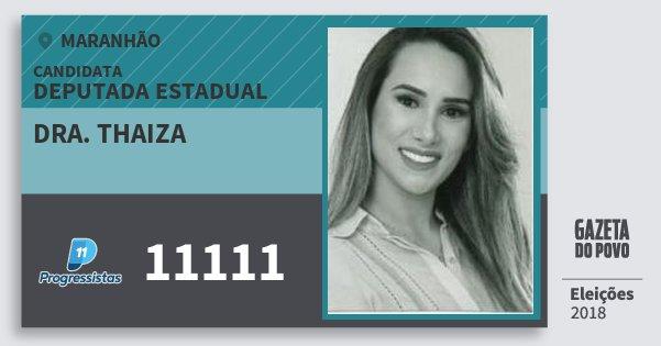 Santinho Dra. Thaiza 11111 (PP) Deputado Estadual | Maranhão | Eleições 2018