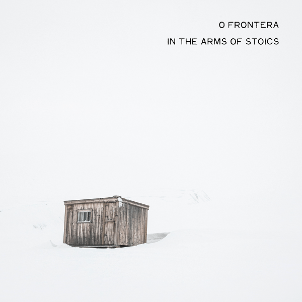 O Frontera - In the Arms of Stoics