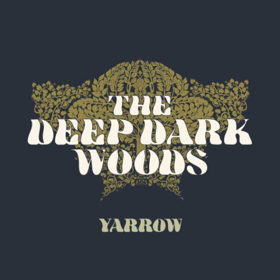 Deep Dark Woods - Yarrow