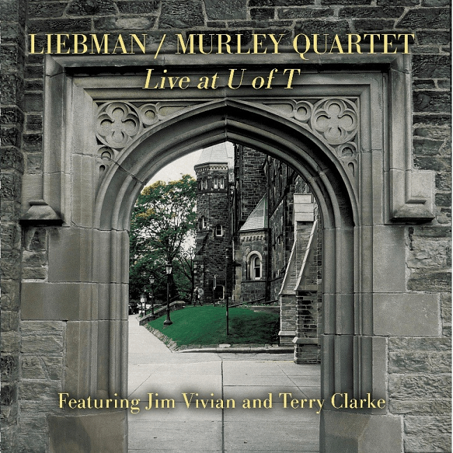 Liebman/Murley, Live at U of T