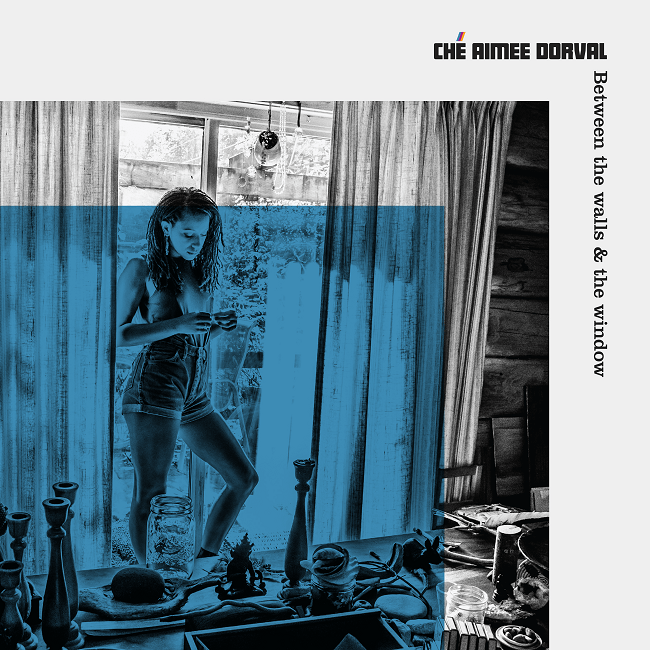 Che Aimee Dorval - Between the Walls & the Window