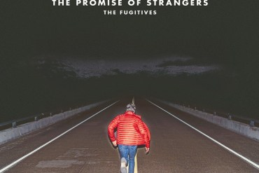 Fugitives - The Promise of Strangers