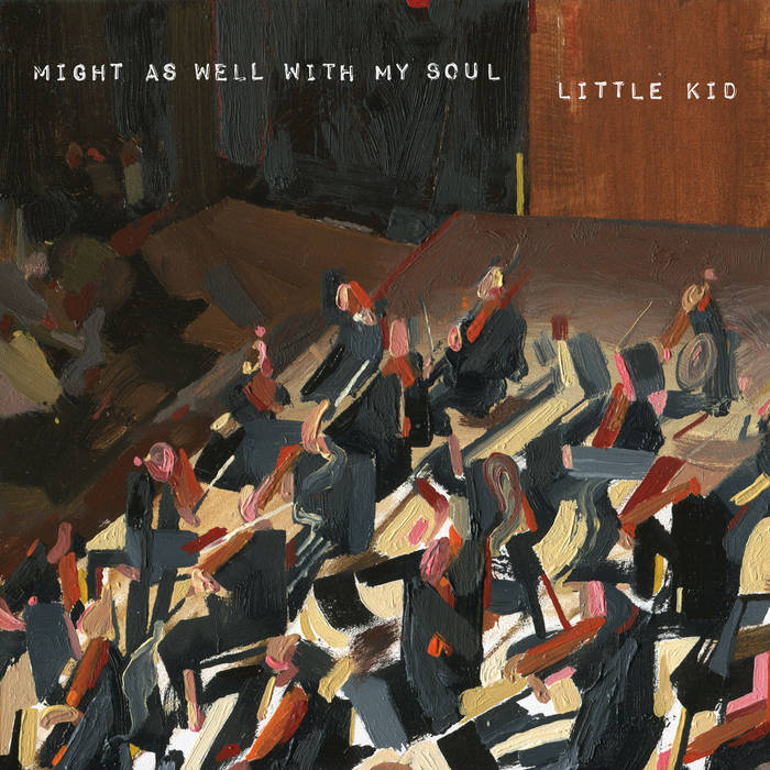 "Little Kid - ""Might As Well With My Soul"""