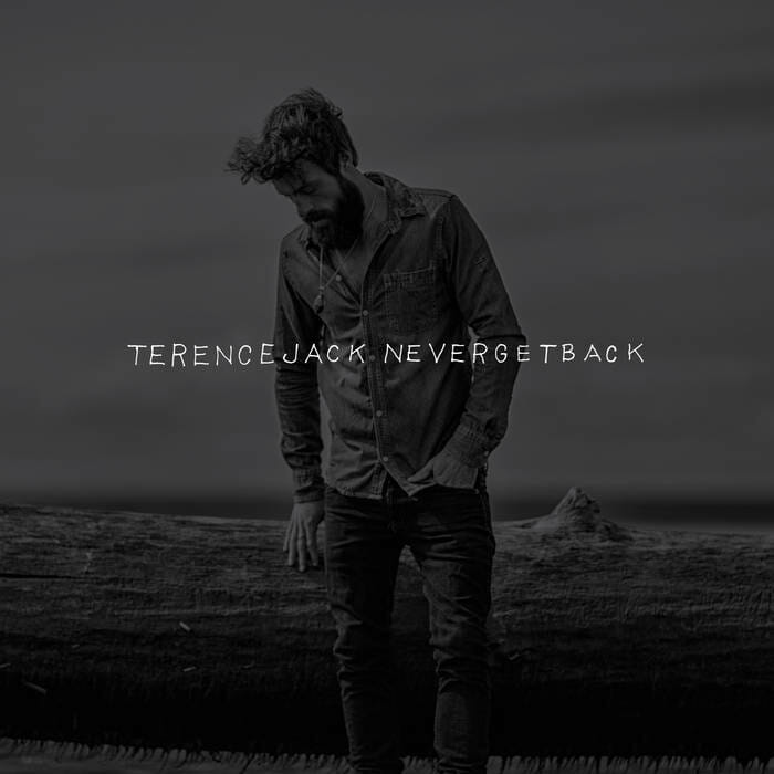 Terence Jack - Never Get Back