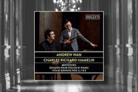 Andrew Wan/Charles Richard-Hamelin - Beethoven Sonatas Op. 30