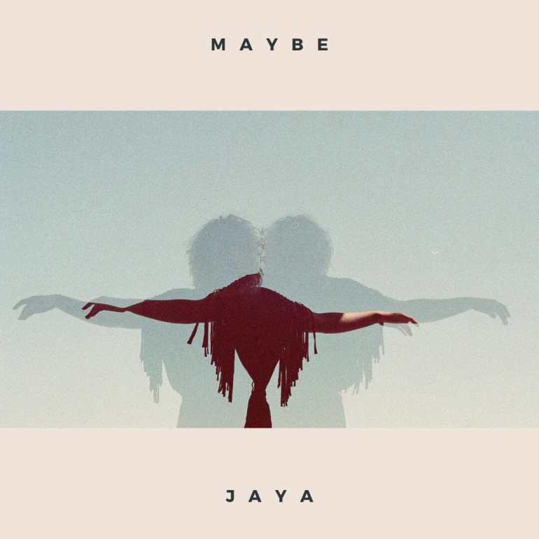 JAYA - Maybe