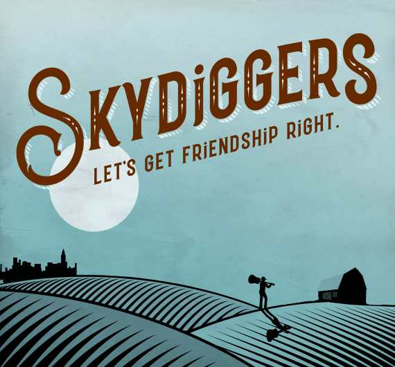Skydiggers - Let's Get Friendship Right