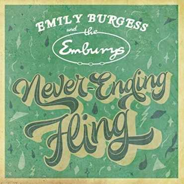 Emily Burgess and the Emburys, Never Ending Fling