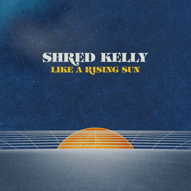 Shred Kelly - Like a Rising Sun