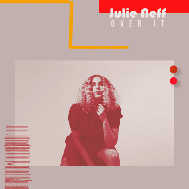 Julie Neff - Over It