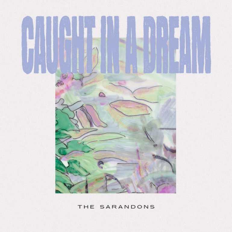 Sarandons - Caught in a Dream