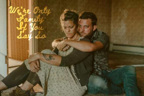 """Rough & Tumble - """"We're Only Family If You Say So"""""""