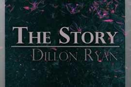 Dillon Ryan - The Story