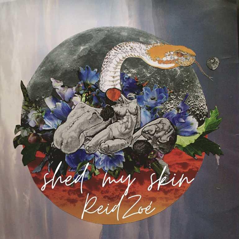 Reid Zoé - Shed My Skin