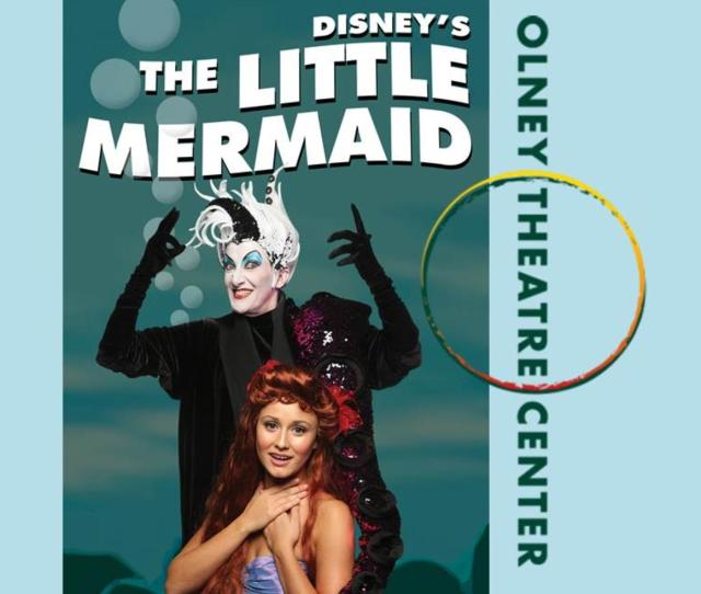 33 50 For The Little Mermaid At Olney Theatre Centre This Coming Week 42 Off