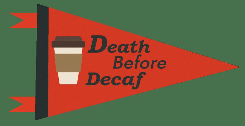 Death Before Decaf sticker-02