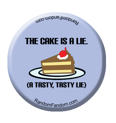 The Cake is a Lie, A Tasty, Tasty Lie