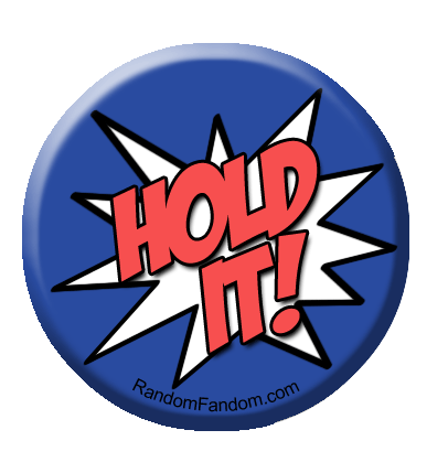 Hold It!