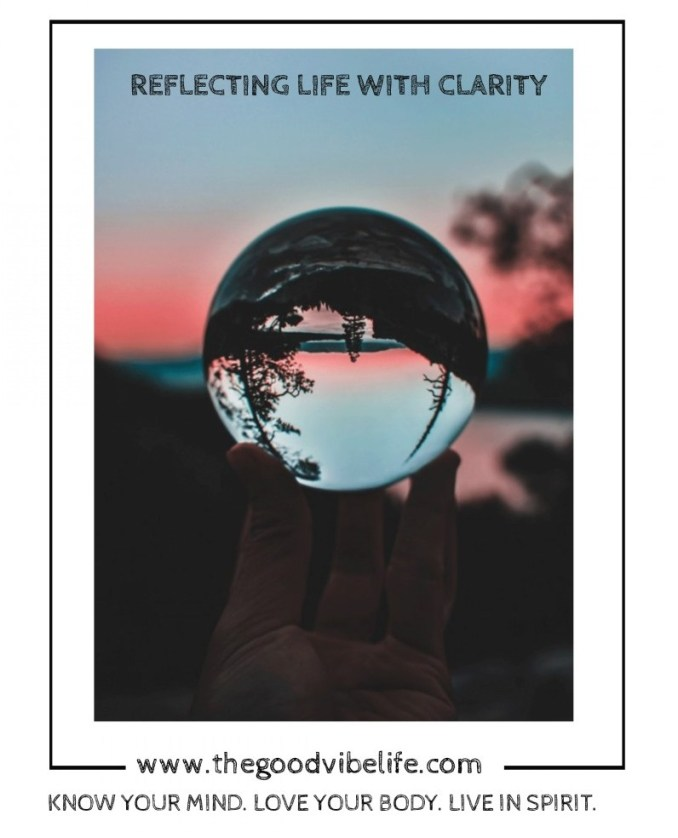 reflecting life with clarity