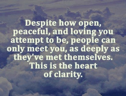 people can meet you as far as they have met themselves