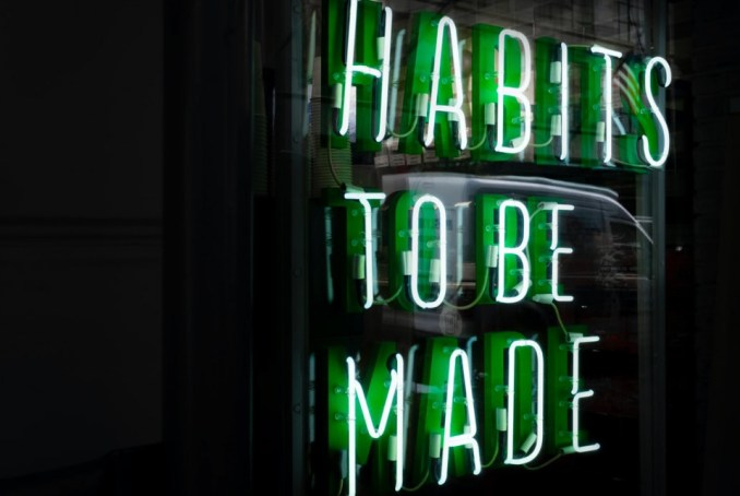Habits to be made