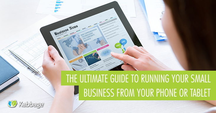 The Ultimate Guide to Running Your Small Business from Your Phone or Tablet