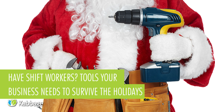 3 Tools That Businesses with Shift Workers Need to Survive the Holidays