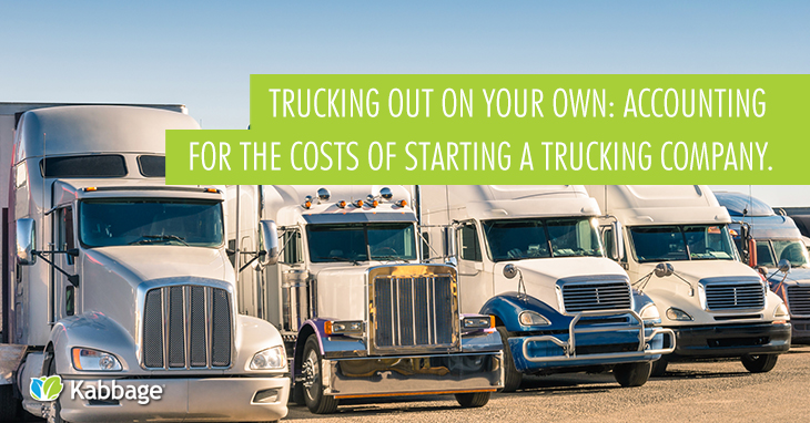 Trucking Out on Your Own: Accounting for the Costs of Starting a Trucking Company