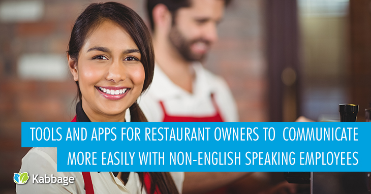 4 Tools/Apps for Restaurant Owners to Use for Easier Communicate with Employees Who Speak a Different Language