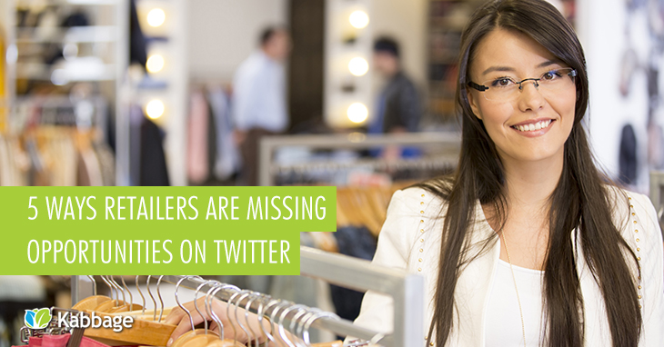 5 Ways Retailers Are Missing the Boat on Twitter
