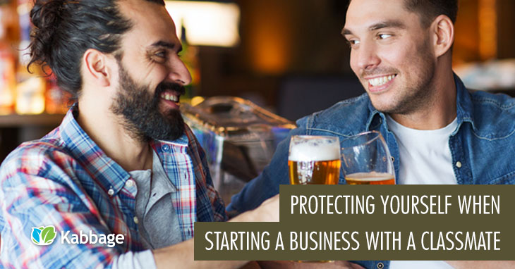 Protecting Yourself When Starting Biz with Classmate