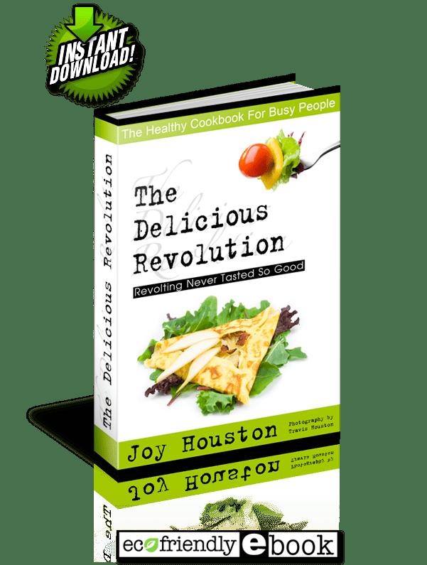 The Delicious Revolution Cookbook