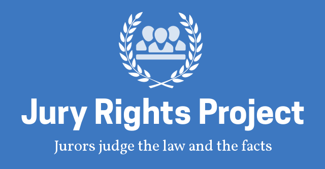 Jury Rights Project jurors judge the law and the facts